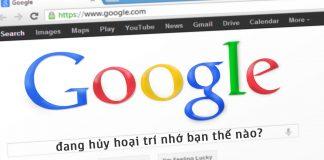 google hủy hoại trí nhớ bạn thế nào